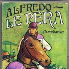 Libros de segunda mano: ALFREDO LE PERA : CANCIONERO (LA MUSA MALEVA, TORRES AGÜERO, 1977). Lote 38934171