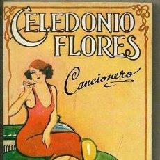 Libros de segunda mano: CELEDONIO FLORES : CANCIONERO (LA MUSA MALEVA, TORRES AGÜERO, 1977). Lote 38934619