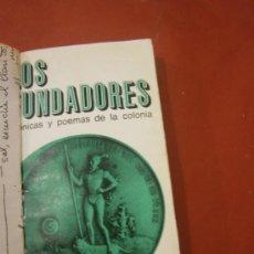 Libros de segunda mano: LOS FUNDADORES. CRÓNICAS Y POEMAS DE LA COLONIA. BERNARDO CANAL FEIJOO. . Lote 38999664