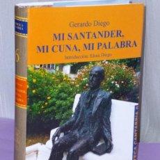 Libros de segunda mano: SANTANDER, MI CUNA, MI PALABRA. POR GERARDO DIEGO.. Lote 38982663