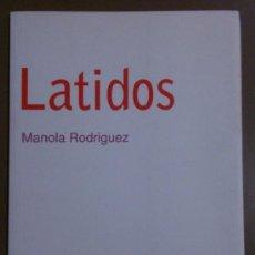 Libros de segunda mano: LATIDOS (DE MANOLA RODRÍGUEZ) EDITA PCC (2000) POESÍA. FIRMA Y DEDICATORIA DE LA AUTORA!! RAREZA!. Lote 39204479