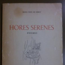 Libros de segunda mano: HORES SERENES (DE MARIA ROIG DE NEBOT) POESIA (1984) FIRMA Y DEDICATORIA AUTORA Y PUNTO DE LIBRO!!. Lote 39204913