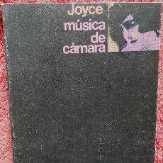 Libros de segunda mano: MÚSICA DE CÁMARA - JAMES JOYCE. Lote 39290530