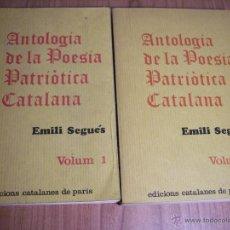 Libros de segunda mano: ANTOLOGIA DE LA POESIA PATRIÒTICA CATALANA - VOL. 1 Y 2 (EMILI SEGUÉS). Lote 39313977