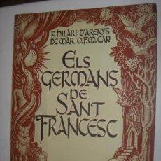 Libros de segunda mano: ELS GERMANS DE SANT FRANCESC. P. HILARI D´ARENYS DE MAR O.F.M. CAP. EL VENT. 1950. Lote 39367077