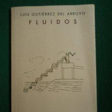 Libros de segunda mano: FLUIDOS GUTIERREZ DEL ARROYO. HUERFA Y FIERRO. 2005 67 PAG. Lote 39421657