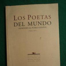Libros de segunda mano: LOS POETAS DEL MUNDO DEFIENDEN AL PUEBLO ESPAÑOL. RENACIMIENTO 2002 66 PAG . Lote 39424810