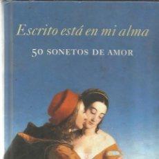 Libros de segunda mano: 50 SONETOS DE AMOR. ESCRITO ESTÁ EN MI ALMA. CIRCULO DE LECTORES. BARCELONA. 1998. Lote 39487470