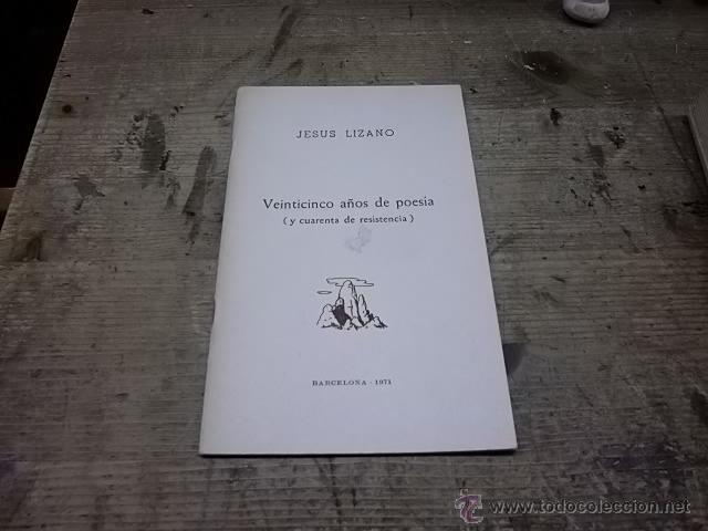 2027.- JESUS LIZANO-VEINTINCO AÑOS DE POESIA Y CUARENTA DE RESISTENCIA (Libros de Segunda Mano (posteriores a 1936) - Literatura - Poesía)