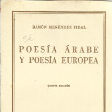 Libros de segunda mano: POESÍA ÁRABE Y POESÍA EUROPEA. RAMÓN MENÉNDEZ PIDAL. ESPASA-CALPE. MADRID. 1963. Lote 39629001