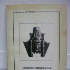 Libros de segunda mano: POEMAS SINGULARES Y DOCE SONETOS APASIONADOS, JOSÉ ANTÓNIO PET POSSE - . Lote 39691308