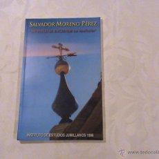 Libros de segunda mano: ABONICO SE ENCIENDE LA MAÑANA. (AUTOR: SALVADOR MORENO PÉREZ) . Lote 39979984