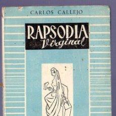 Libros de segunda mano: RAPSODIA VIRGINAL (POEMAS). CARLOS CALLEJO SERRANO. EDICIONES RUMBOS. BARCELONA. Lote 39798357
