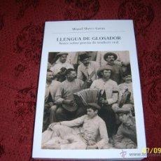 Libros de segunda mano: LLENGUA DE GLOSADOR.NOTES SOBRE POESÍA DE TRADICIÓ ORAL.MIQUEL SBERT.2008.MALLORCA.VEURE FOTOS.. Lote 39832489