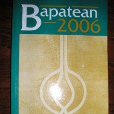 Libros de segunda mano: BAPATEAN 2006. EUSKAL HERRIKO BERTSOZALE ELKARTEA.. Lote 39937342