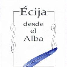 Libros de segunda mano: ÉCIJA DESDE EL ALBA. MANUEL PÉREZ DEL MORAL. Lote 39922130
