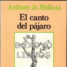 Libros de segunda mano: MELLO, ANTHONY DE. EL CANTO DEL PÁJARO. Lote 40032963