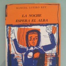 Libros de segunda mano: LUIS SEOANE. BOTELLA AL MAR. MANUEL LUERO REY. LA NOCHE ESPERA EL ALBA. Lote 40068895