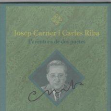 Libros de segunda mano: JOSEP CARNER I CARLES RIBA. L'AVENTURA DE DOS POETES / PROL. I SEL. J. MOLAS - 1ª EDC. 2003 - 2 VOL.. Lote 40085541