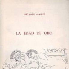 Libros de segunda mano: ALVAREZ, JOSÉ Mª: LA EDAD DE ORO (ANTOLOGÍA DE 16 POETAS DE LA ANTIGUA CARTAGENA).. Lote 40134775
