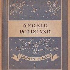 Libros de segunda mano: ANGELO POLIZIANO (AMBROGINI, ANGELO): POESIA. POESÍA EN LA MANO 23. POETAS ITALIANOS 3.. Lote 40151525