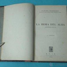 Libros de segunda mano: LA HORA DEL ALBA. ANTOLOGÍA. RAFAEL FERRERES. ILUSTRADO. Lote 70353774
