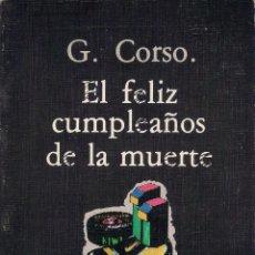 Libros de segunda mano: EL FELIZ CUMPLEAÑOS DE LA MUERTE - GREGORY CORSO - VISOR. ALBERTO CORAZÓN EDITOR 1978. Lote 40463022