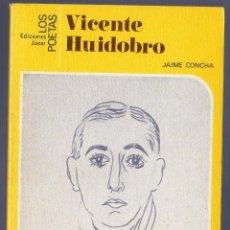 Libros de segunda mano: VICENTE HUIDOBRO. JAIME CONCHA. EDICIONES JÚCAR. 1ª ED. MADRID. 1980.. Lote 40479476