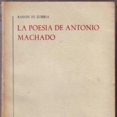 Libros de segunda mano: ZUBIRIA, RAMÓN DE: LA POESIA DE ANTONIO MACHADO. DEDICATORIA AUTÓGRAFA DEL AUTOR. PRIMERA EDICIÓN. Lote 40658600