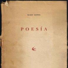 Libros de segunda mano: POESIA - MARY ROWE - 1950 - EJEMPLAR Nº 40 DE 100. Lote 40847208