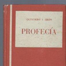 Libros de segunda mano: PROFECIA, COPLAS DE ANTONIO QUINTERO Y RAFAEL DE LEON, BARCELONA 1954, 143PÁGS, 12X17CM, RÚSTICA. Lote 258193225