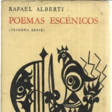 Libros de segunda mano: POEMAS ESCÉNICOS. RAFAEL ALBERTI. LOSADA. 1º EDICIÓN. BUENOS AIRES. 1962. Lote 40983394