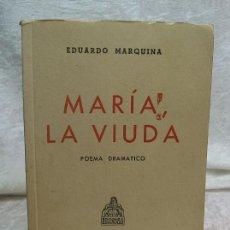 Libros de segunda mano: MARIA, LA VIUDA - EDUARDO MARQUINA - 1943. Lote 41084012
