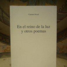 Libros de segunda mano: EN EL REINO DE LA LUZ Y OTROS POEMAS, DE CARMEN NOZAL.. Lote 219310446