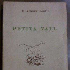 Libros de segunda mano: PETITA VALL (E. ALBERT CORP) DOSRIUS (1946) NUMERADO, FIRMADO Y DEDICADO POR AUTOR. RAREZA!. Lote 192754455