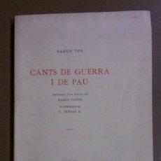Libros de segunda mano: CANTS DE GUERRA I DE PAU (RAMON TOR) AMB ESTUDI DE RAMON VINYES. IL·LUSTRACIONS V. SERGIO G. 1938. Lote 202838431