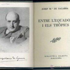 Libros de segunda mano: JOSEP Mª DE SAGARRA : ENTRE L'EQUADOR I ELS TRÒPICS (SELECTA, 1947). Lote 41232528