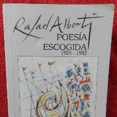 Libros de segunda mano: POESÍA ESCOGIDA 1924-1982 - RAFAEL ALBERTI. Lote 41302164