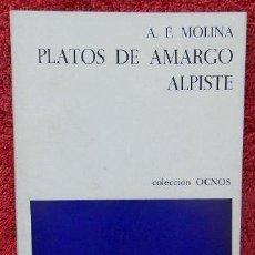 Libros de segunda mano: PLATOS DE AMARGO ALPISTE - ANTONIO FERNÁNDEZ MOLINA (OCNOS, 1973, 1ª EDICIÓN). Lote 41430712