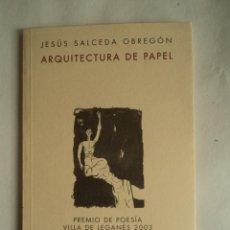 Libros de segunda mano: ARQUITECTURA DE PAPEL. JESUS SALCEDA OBREGON. HUERGA FIERRO. 2004 58 PAG. Lote 41682596