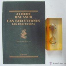 Libros de segunda mano: ALBERT BALASCH. LAS EJECUCIONES. ED. LUMEN 2006. EDICIÓN BILINGÜE.. Lote 41763923