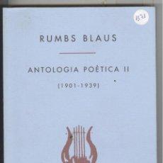 Libros de segunda mano: RUMBS BLAUS. ANTOLOGIA POÈTICA (1901-1939). POETES DEL BERGUEDÀ. BERGA. 1ª EDICIÓ 1996. Lote 41783564