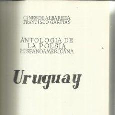 Libros de segunda mano: ANTOLOGÍA DE LA POESÍA HISPANO AMERICANA. URUGUAY. BIBLIOTECA NUEVA. MADRID . 1968 . Lote 41993469