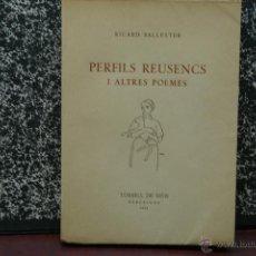 Libros de segunda mano: RICARD BALLESTER -PERFILS REUSENCS Y ALTRES POEMES-1954. Lote 42086686