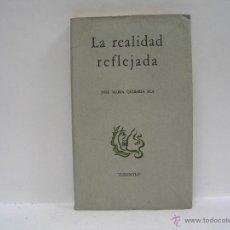 Libros de segunda mano: JOSÉ MARÍA QUIROGA PLA. LA REALIDAD REFLEJADA. 1955. Lote 42149598