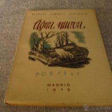 Libros de segunda mano: AGUA NUEVA. ÁLVARO JIMÉNEZ CASADO. MADRID 1949 DEDICATORIA Y FIRMA AUTOR. Lote 42240798
