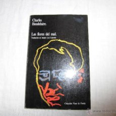 Libros de segunda mano: LAS FLORES DEL MAL CHARLES BAUDELAIRE COLECCION VISOR DE POESIA 1982.-2ª EDICION . Lote 42283137