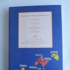 Libros de segunda mano: POESIAS POESIES. BARTOMEU ROSSELLO-PORCELL. CALAMBUR. 2002 180 PAG. Lote 42284061