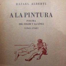 Libros de segunda mano: A LA PINTURA - RAFAEL ALBERTI- AUTOGRAFO DE DOMINGO DOMINGUIN. Lote 42314009