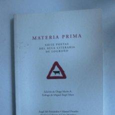 Libros de segunda mano: MATERIA PRIMA. SIETE POETAS DEL AULA LITERARIA DE LOGROÑO. DIA DE PERROS. 2002 91 PAG. Lote 42373110